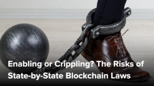 Enabling or Crippling? The Risks of State-by-State Blockchain Law